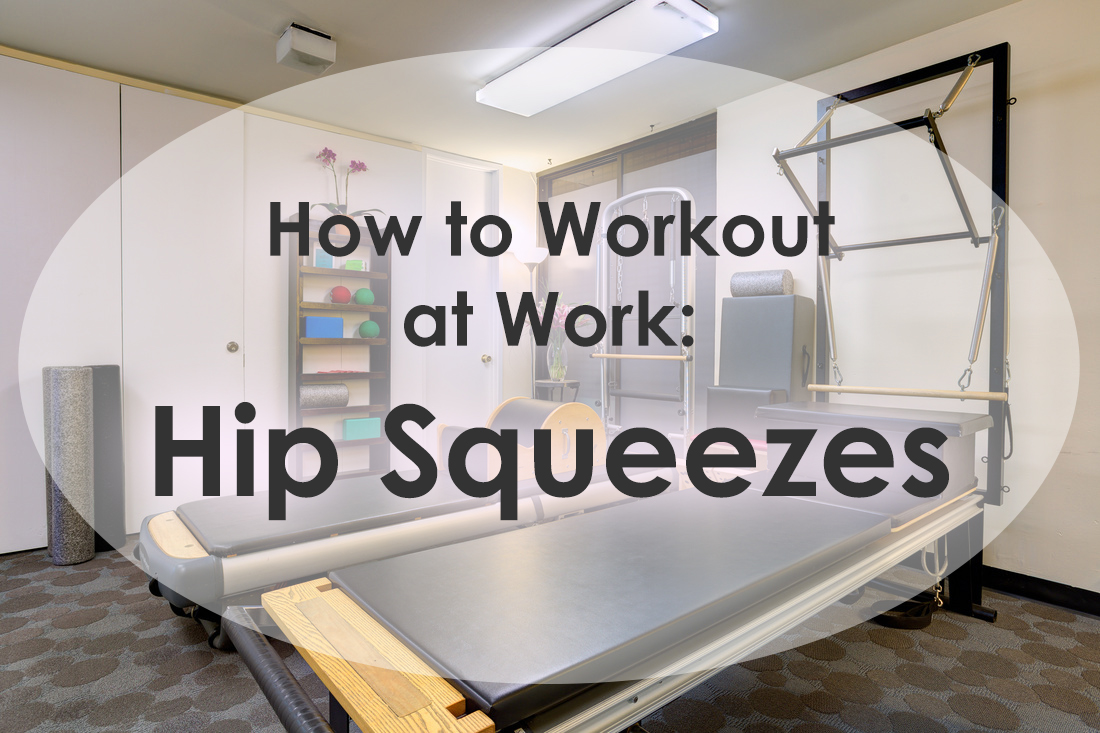 how-to-workout-at-work-hip-squeezes